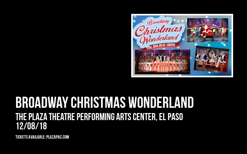 Broadway Christmas Wonderland at The Plaza Theatre Performing Arts Center