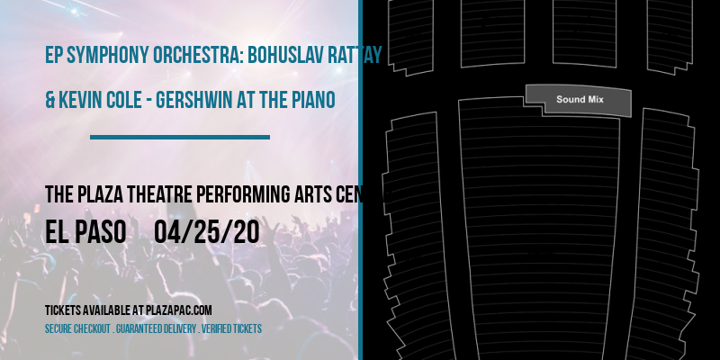 EP Symphony Orchestra: Bohuslav Rattay & Kevin Cole - Gershwin At The Piano at The Plaza Theatre Performing Arts Center