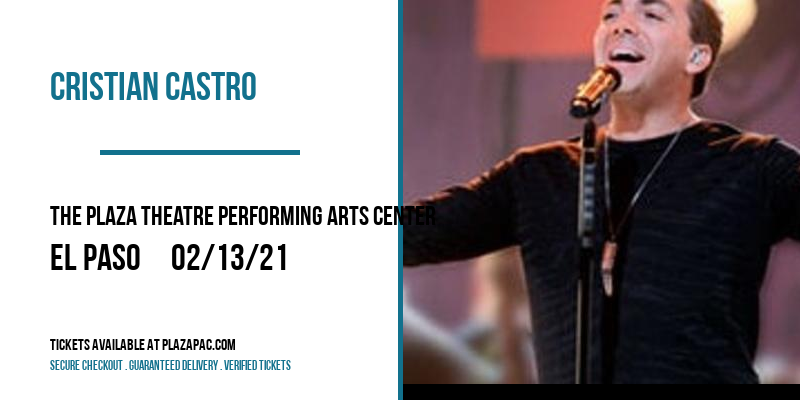 Cristian Castro at The Plaza Theatre Performing Arts Center