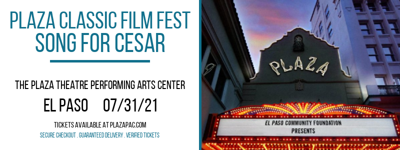 Plaza Classic Film Fest - Song for Cesar at The Plaza Theatre Performing Arts Center
