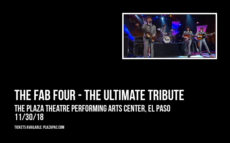 The Fab Four - The Ultimate Tribute at The Plaza Theatre Performing Arts Center