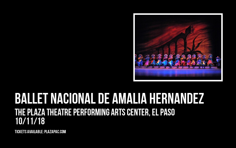 Ballet Nacional de Amalia Hernandez at The Plaza Theatre Performing Arts Center