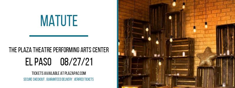 Matute at The Plaza Theatre Performing Arts Center
