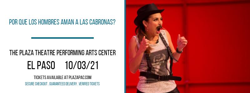Por Que Los Hombres Aman A Las Cabronas? at The Plaza Theatre Performing Arts Center