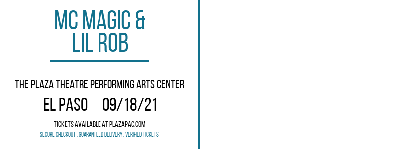 MC Magic & Lil Rob at The Plaza Theatre Performing Arts Center