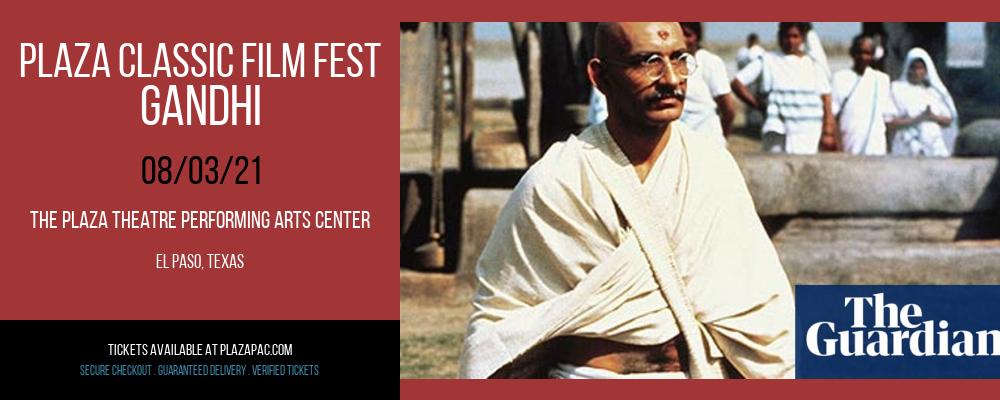 Plaza Classic Film Fest - Gandhi at The Plaza Theatre Performing Arts Center